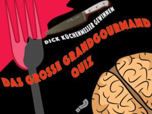 Das große Grandgourmand Quiz
